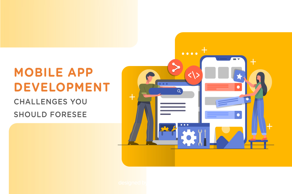Article: Mobile App Development: Challenges you should foresee