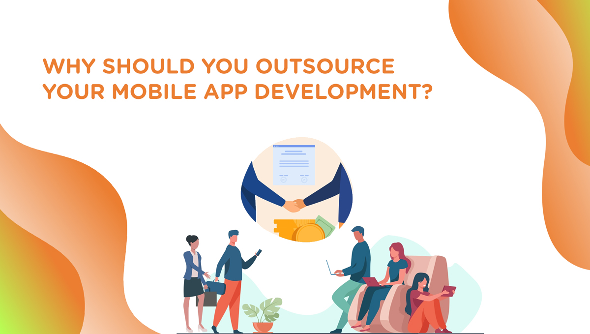 Article: Why should you outsource your Mobile App Development?